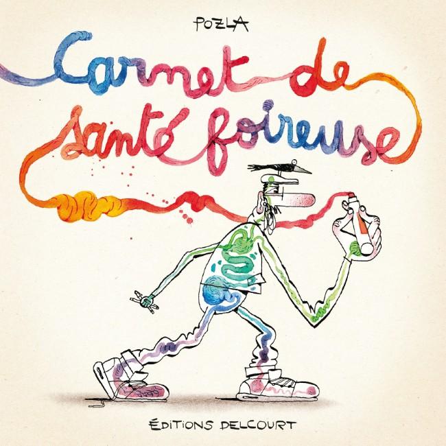 Carnet de santé foireuse, Pozla, éditions Delcourt