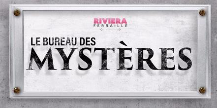 Le bureau des mystères Riviera Ferraille