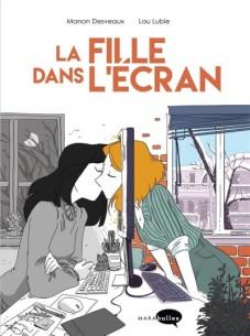 La fille dans l'écran Manon Desveaux Lou Lubie Marabout