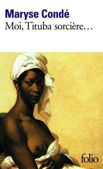 Moi, Tituba sorcière ... noire de Salem Maryse Condé