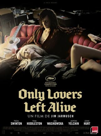 Only Lovers left live Jim Jarmusch