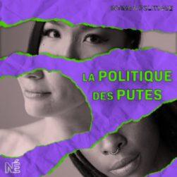 Podcast La Politique des Putes Nouvelles écoutes