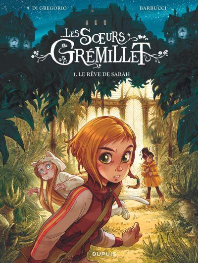 Les sœurs Grémillet T1 - Le rêve de Sarah par Di Gregorio et Barbucci