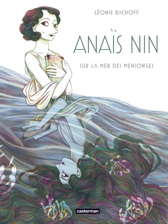 Anaïs Nin sur la mer des mensonges Léonie Bischoff